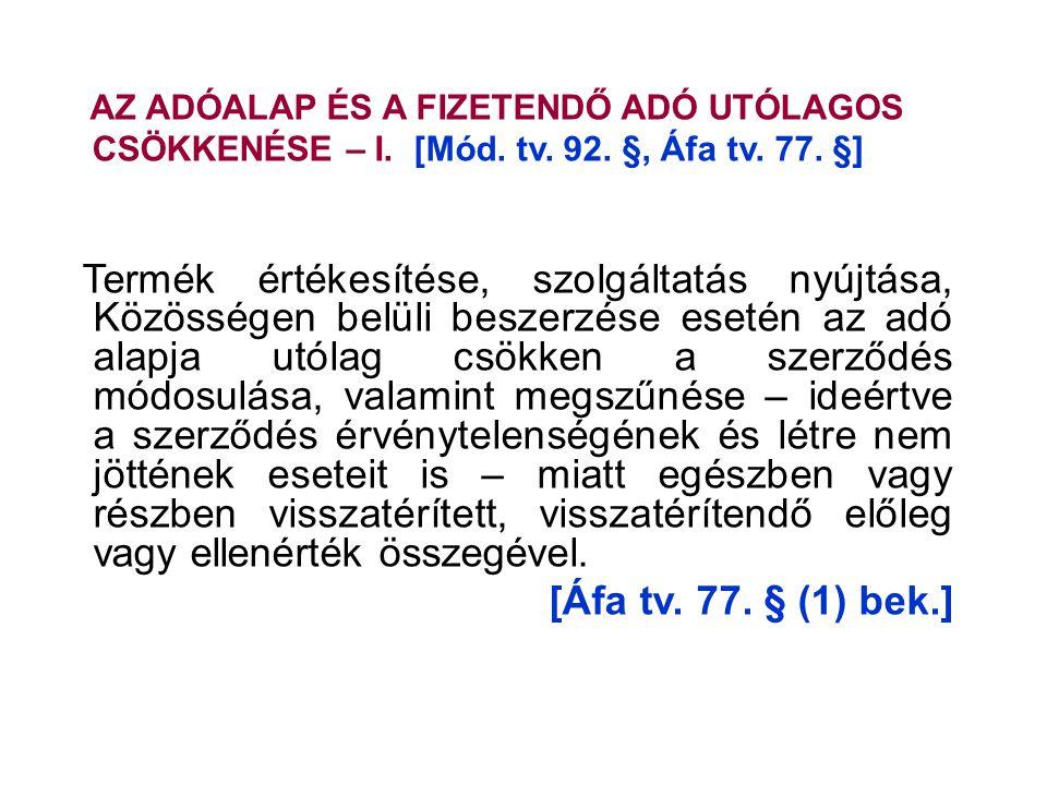 AZ ADÓALAP ÉS A FIZETENDŐ ADÓ UTÓLAGOS CSÖKKENÉSE – I. [Mód. tv. 92. §, Áfa tv. 77. §] Termék értékesítése, szolgáltatás nyújtása, Közösségen belüli b