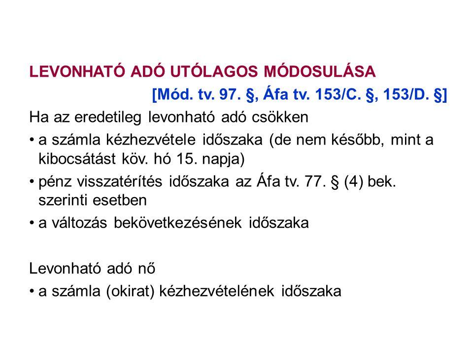 LEVONHATÓ ADÓ UTÓLAGOS MÓDOSULÁSA [Mód.tv. 97. §, Áfa tv.