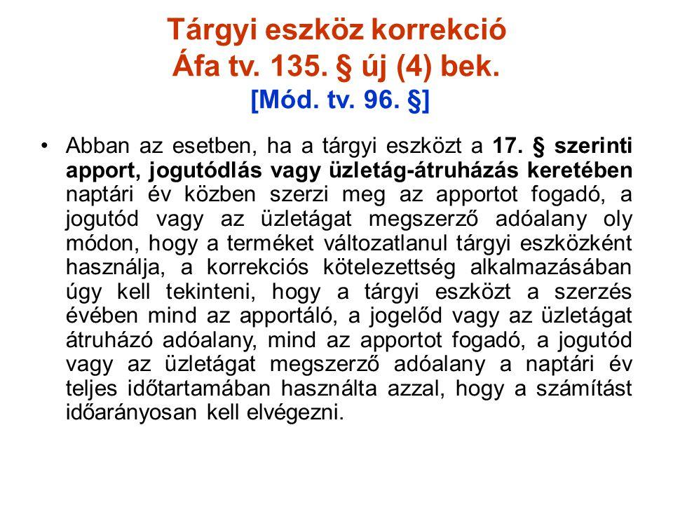 Tárgyi eszköz korrekció Áfa tv.135. § új (4) bek.