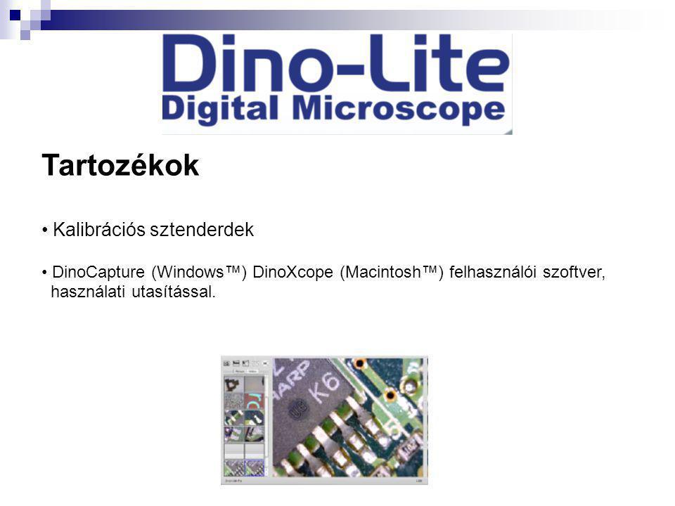 Tartozékok • Kalibrációs sztenderdek • DinoCapture (Windows™) DinoXcope (Macintosh™) felhasználói szoftver, használati utasítással.