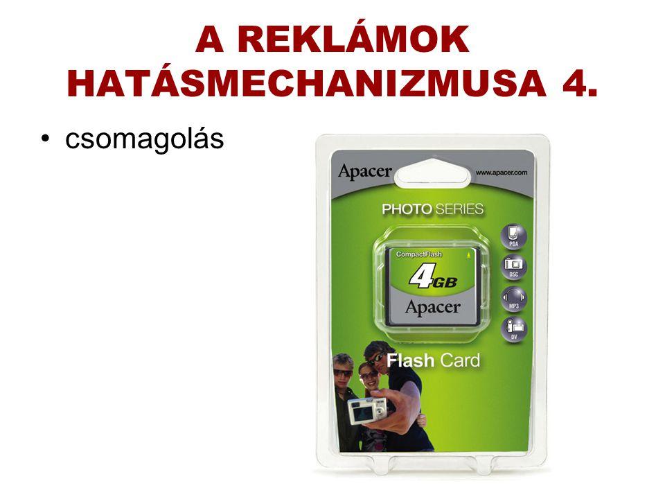 A REKLÁMOK HATÁSMECHANIZMUSA 4. •csomagolás