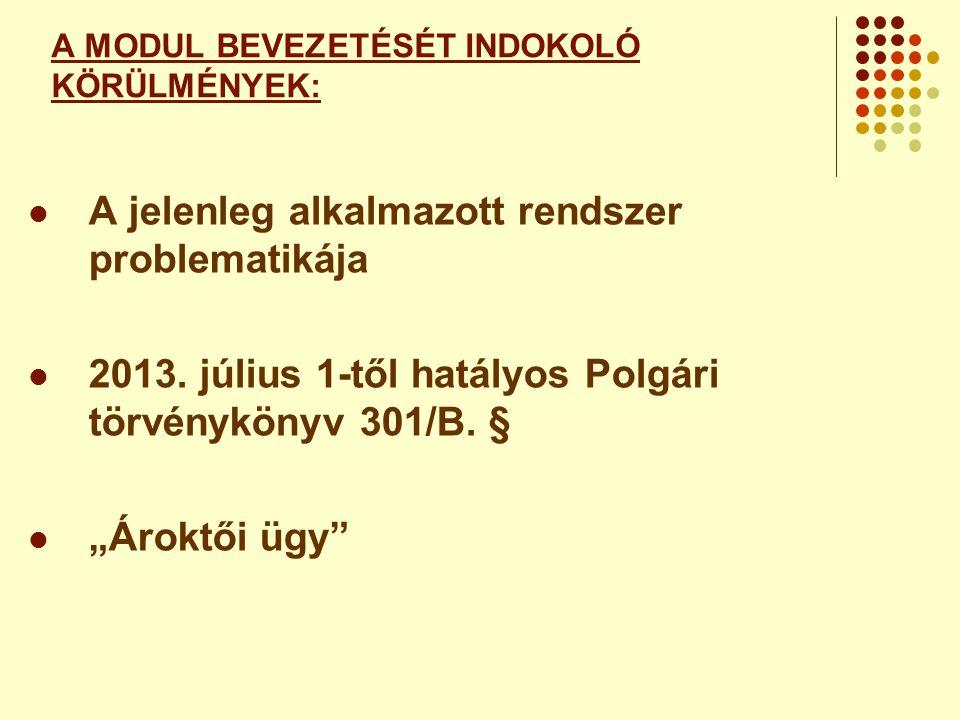 2014.JANUÁR 01-TŐL KEZDŐDŐ ALKALMAZÁS  A modul alkalmazására ORFK Utasítás kerül kiadásra.