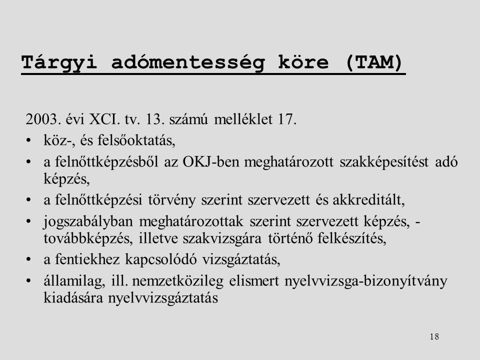 18 Tárgyi adómentesség köre (TAM) 2003. évi XCI. tv.