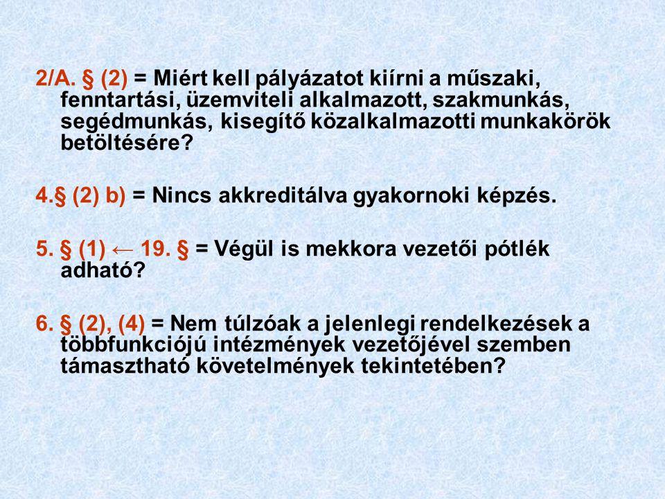 2/A. § (2) = Miért kell pályázatot kiírni a műszaki, fenntartási, üzemviteli alkalmazott, szakmunkás, segédmunkás, kisegítő közalkalmazotti munkakörök