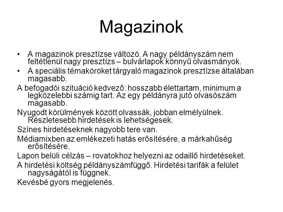 Magazinok •A magazinok presztízse változó. A nagy példányszám nem feltétlenül nagy presztízs – bulvárlapok könnyű olvasmányok. •A speciális témaköröke