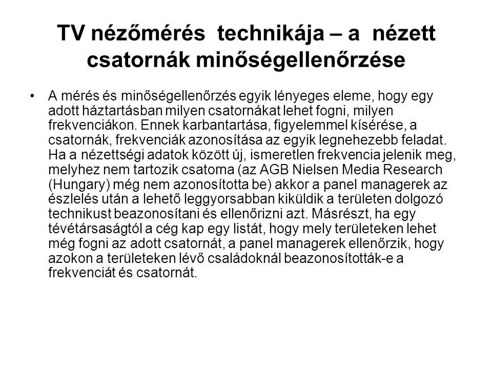 TV nézőmérés technikája – a nézett csatornák minőségellenőrzése •A mérés és minőségellenőrzés egyik lényeges eleme, hogy egy adott háztartásban milyen