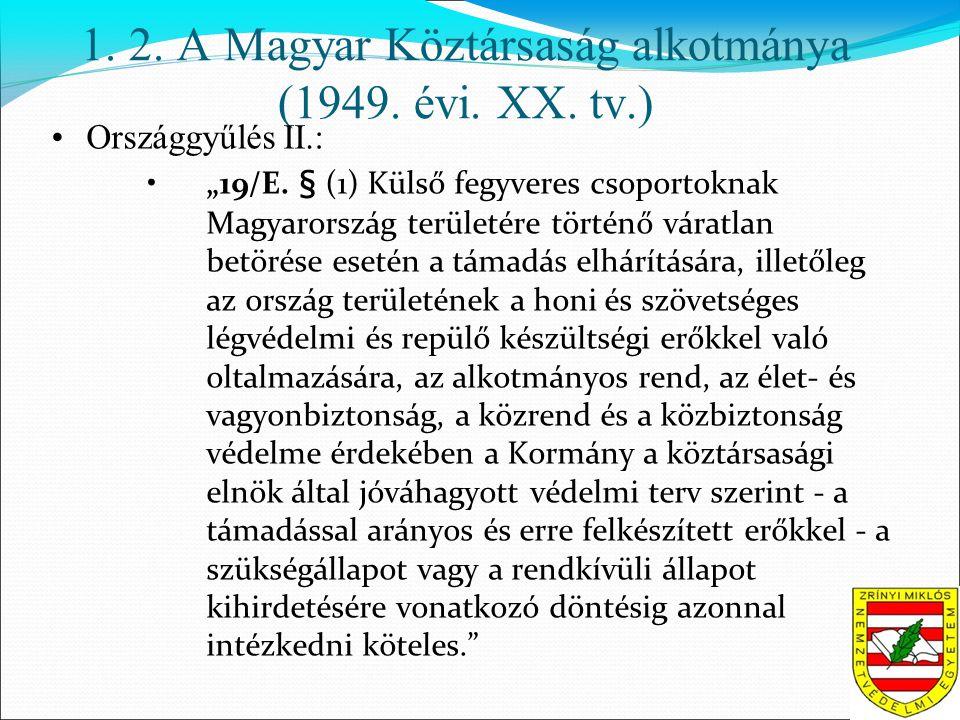 1. 2. A Magyar Köztársaság alkotmánya (1949. évi.