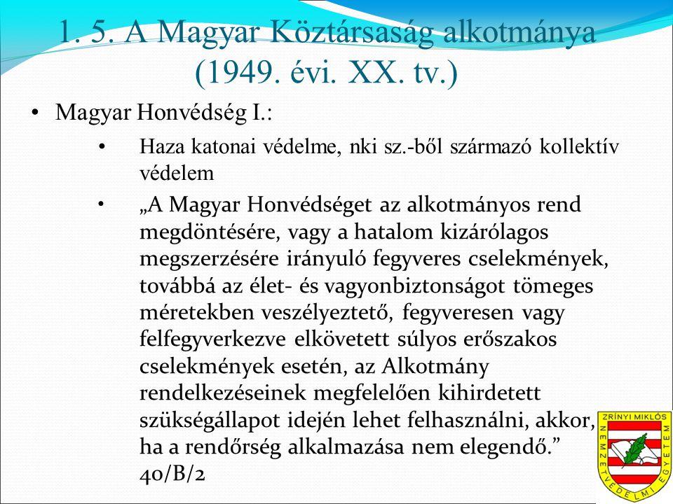 1. 5. A Magyar Köztársaság alkotmánya (1949. évi.