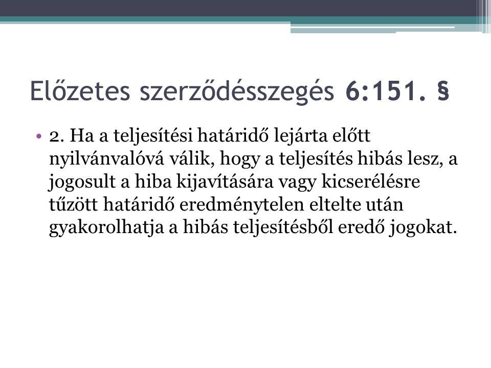 Előzetes szerződésszegés 6:151.§ •2.