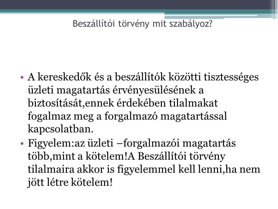 Új Ptk.és a Beszállítói tv. •Elsődleges jogszabály a Beszállítói tv.- KOGENS •A Beszállítói tv.