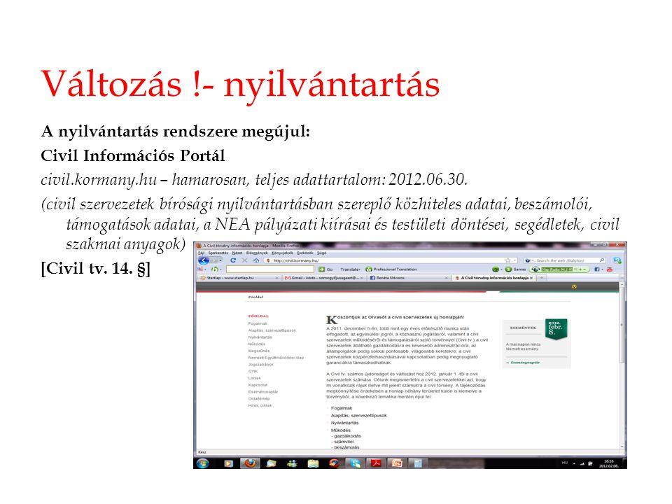 Változás !- nyilvántartás A nyilvántartás rendszere megújul: Civil Információs Portál civil.kormany.hu – hamarosan, teljes adattartalom: 2012.06.30. (