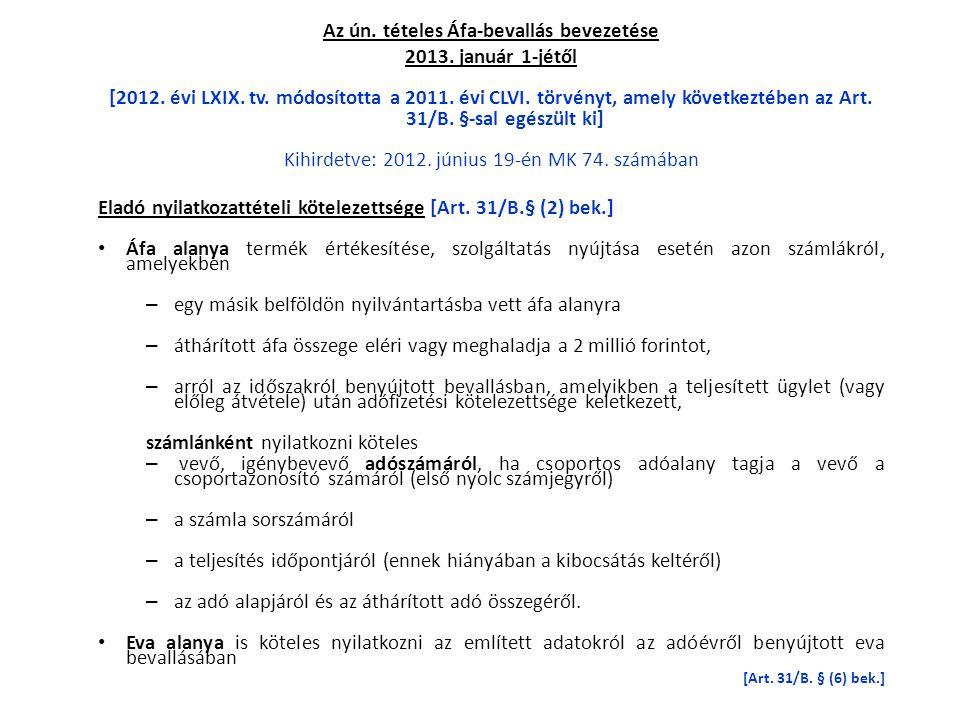 Az ún. tételes Áfa-bevallás bevezetése 2013. január 1-jétől [2012. évi LXIX. tv. módosította a 2011. évi CLVI. törvényt, amely következtében az Art. 3