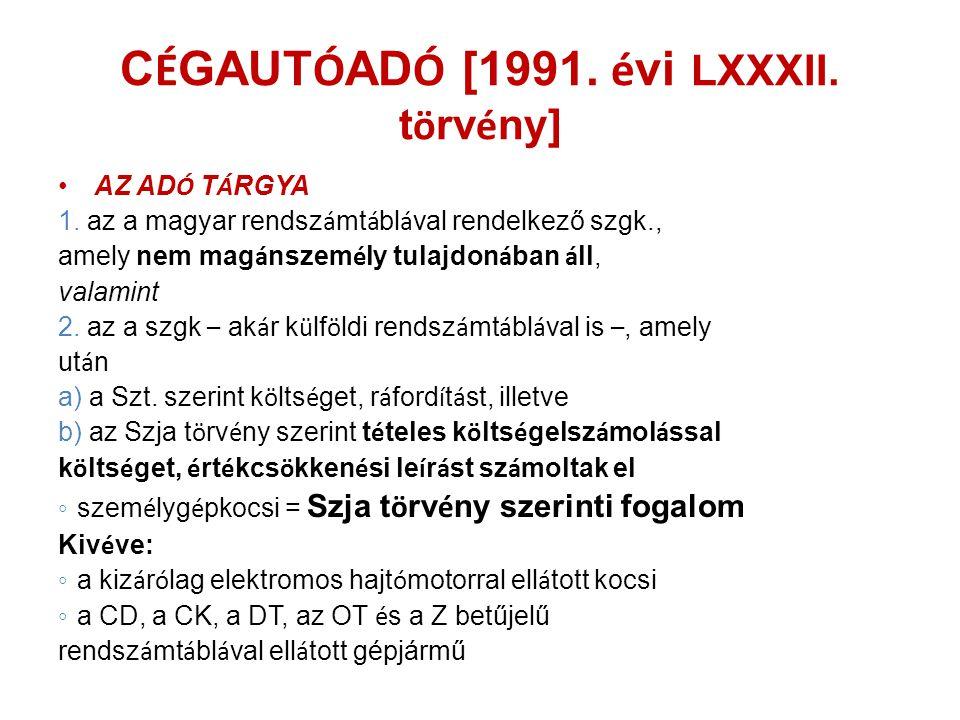 C É GAUT Ó AD Ó [1991. é vi LXXXII. t ö rv é ny] •AZ AD Ó T Á RGYA 1. az a magyar rendsz á mt á bl á val rendelkező szgk., amely nem mag á nszem é ly