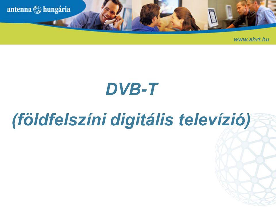 DVB-T Európában – néhány példa www.ahrt.hu 1997: Stratégia: regionális, szigetszerű megközelítés, rövid simulcast 2003: Berlin/Brandenburg: teljes átállás a világon elsőként 2008: Teljes analóg-digitális átállás 2000-2002: Indulás 14 fizetős csatornával 2002: Alacsony előfizetői szám  a fizetős platform összeomlott 2004-2005: Műszaki és jogi szabályozás reformja 2005 november: DVB-T sugárzás újraindítása 2010: Teljes analóg-digitális átállás 1998: DVB-T indulás: OnDigital fizetős csatornákkal 2001: 1 millió DVB-T előfizető, de a fizetős modell megbukik 2002: Freeview: 30 FTA csatorna 2005: több, mint 5 millió háztartás 2012: Teljes analóg-digitális átállás