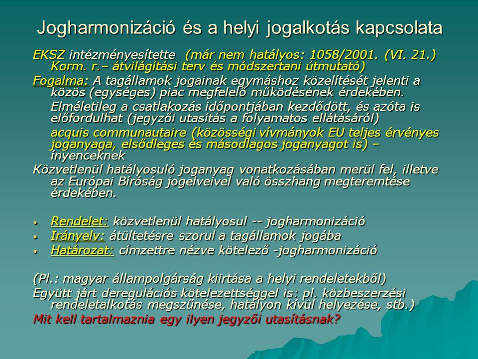 Jogharmonizáció és a helyi jogalkotás kapcsolata EKSZ intézményesítette (már nem hatályos: 1058/2001.
