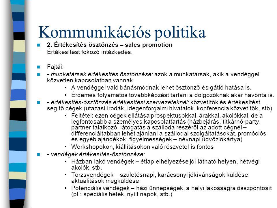 Kommunikációs politika  2. Értékesítés ösztönzés – sales promotion Értékesítést fokozó intézkedés.  Fajtái:  - munkatársak értékesítés ösztönzése: