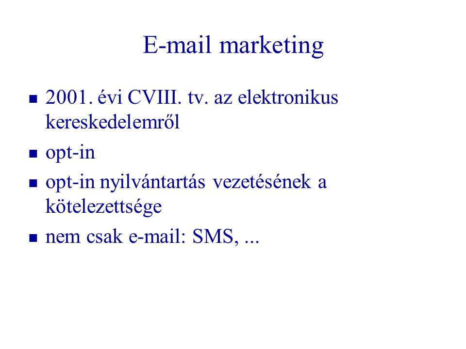 E-mail marketing   2001. évi CVIII. tv. az elektronikus kereskedelemről   opt-in   opt-in nyilvántartás vezetésének a kötelezettsége   nem csa