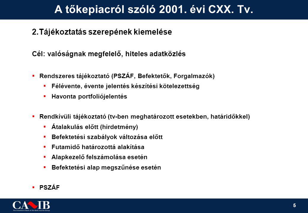 5 A tőkepiacról szóló 2001. évi CXX. Tv. 2.Tájékoztatás szerepének kiemelése Cél: valóságnak megfelelő, hiteles adatközlés  Rendszeres tájékoztató (P
