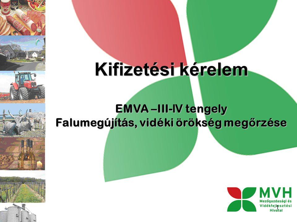 Kifizetési kérelem EMVA –III- IV tengely Falumegújítás, vidéki örökség meg ő rzése 1