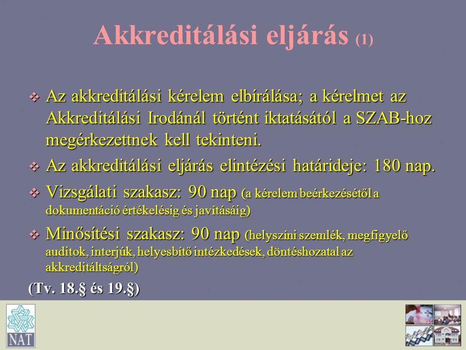 Akkreditálási eljárás (1)  Az akkreditálási kérelem elbírálása; a kérelmet az Akkreditálási Irodánál történt iktatásától a SZAB-hoz megérkezettnek ke