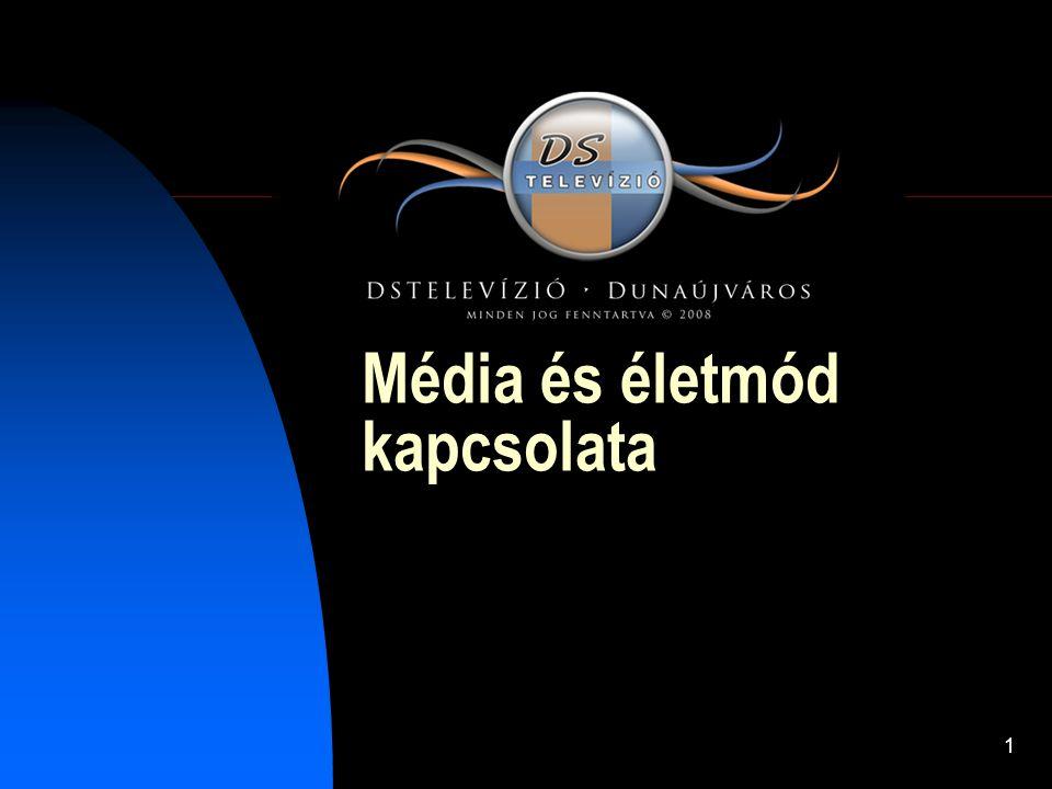 1 Média és életmód kapcsolata