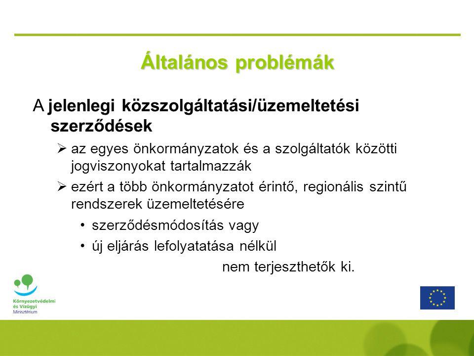 A jelenlegi közszolgáltatási/üzemeltetési szerződések  az egyes önkormányzatok és a szolgáltatók közötti jogviszonyokat tartalmazzák  ezért a több ö