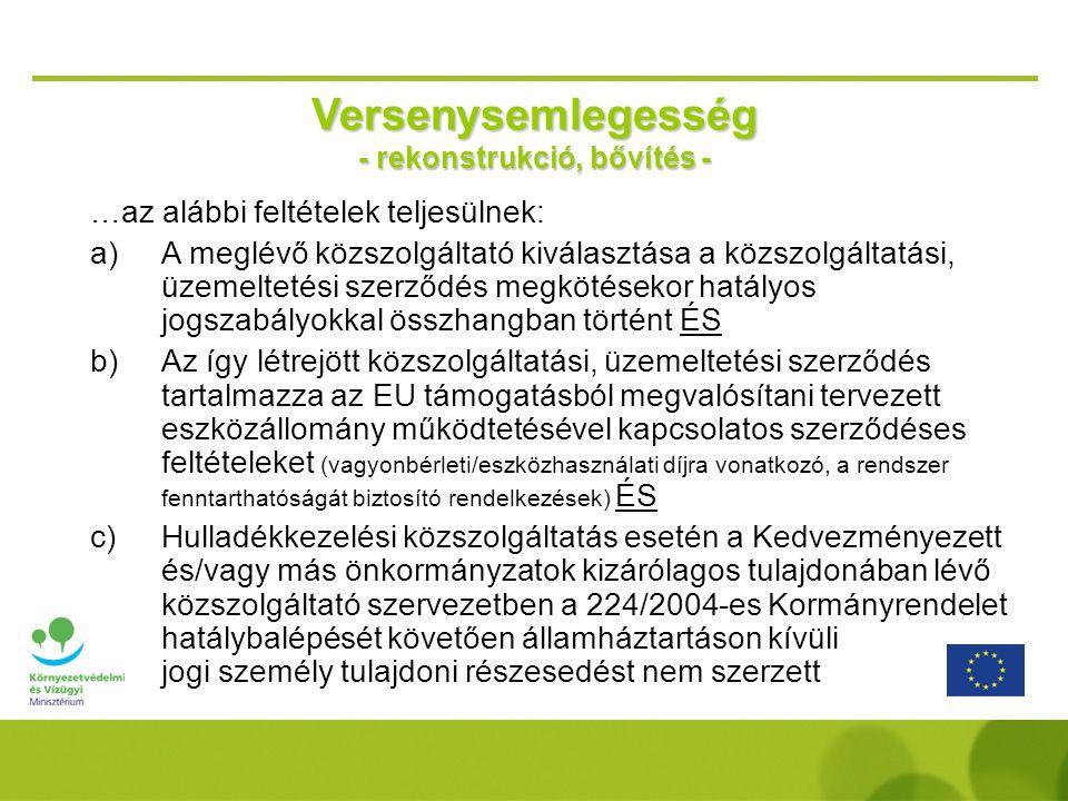 …az alábbi feltételek teljesülnek: a)A meglévő közszolgáltató kiválasztása a közszolgáltatási, üzemeltetési szerződés megkötésekor hatályos jogszabály