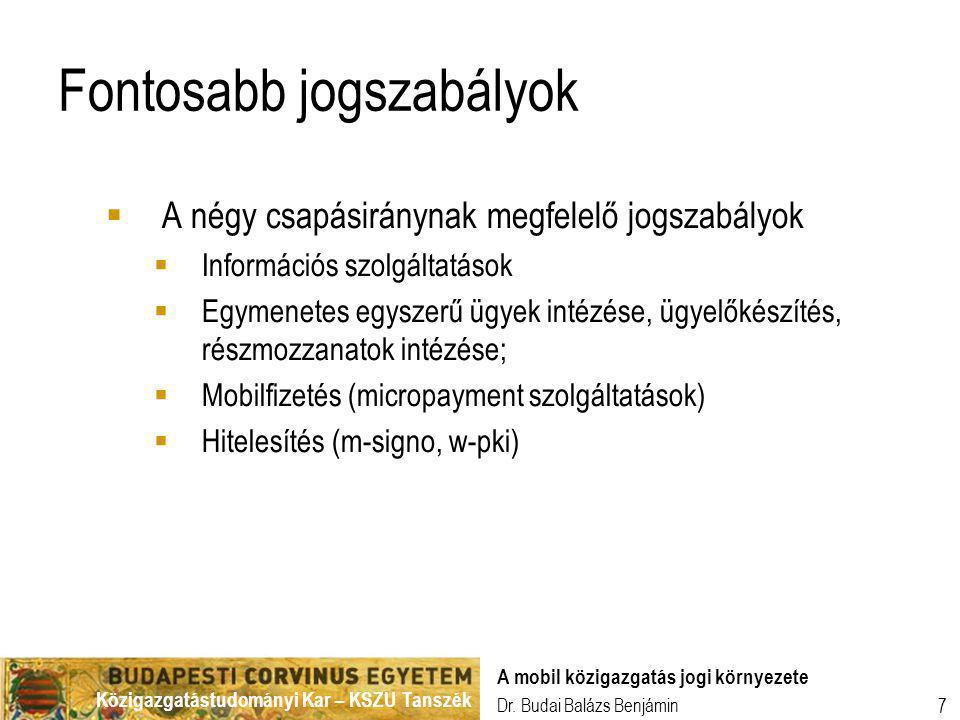 Közigazgatástudományi Kar – KSZU Tanszék Dr. Budai Balázs Benjámin A mobil közigazgatás jogi környezete 7 Fontosabb jogszabályok  A négy csapásirányn