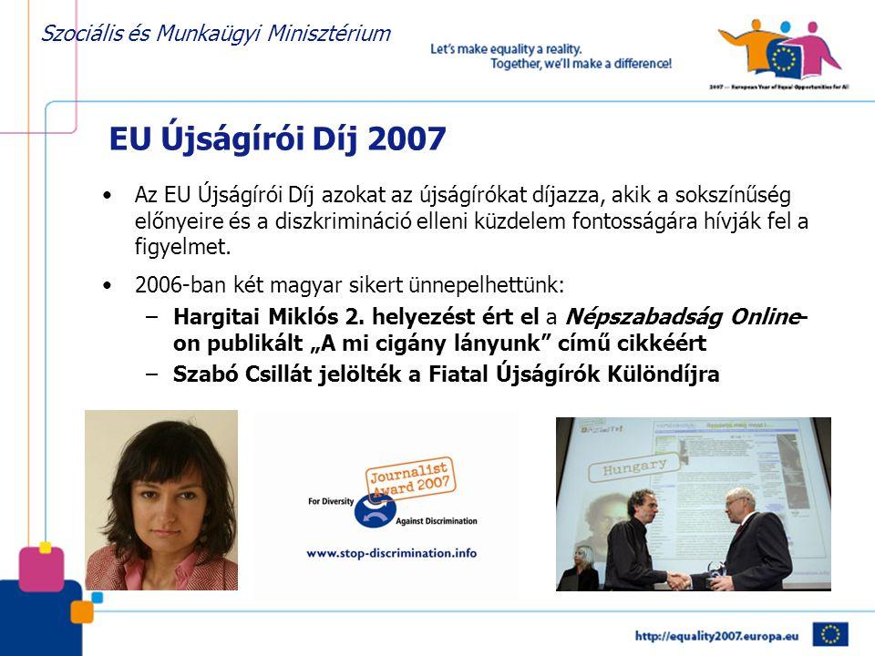 Szociális és Munkaügyi Minisztérium •Az EU Újságírói Díj azokat az újságírókat díjazza, akik a sokszínűség előnyeire és a diszkrimináció elleni küzdel