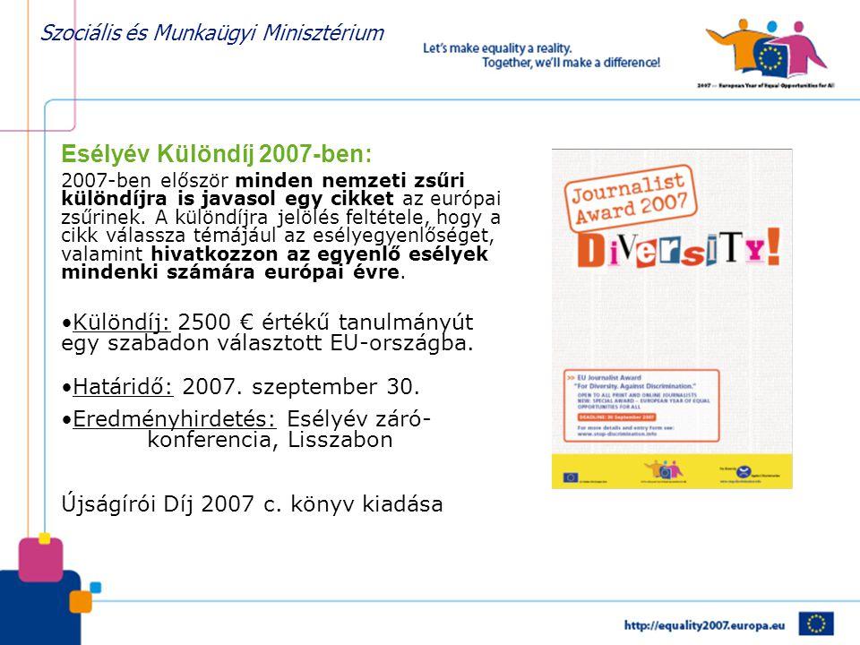 Szociális és Munkaügyi Minisztérium Esélyév Különdíj 2007-ben: 2007-ben először minden nemzeti zsűri különdíjra is javasol egy cikket az európai zsűri