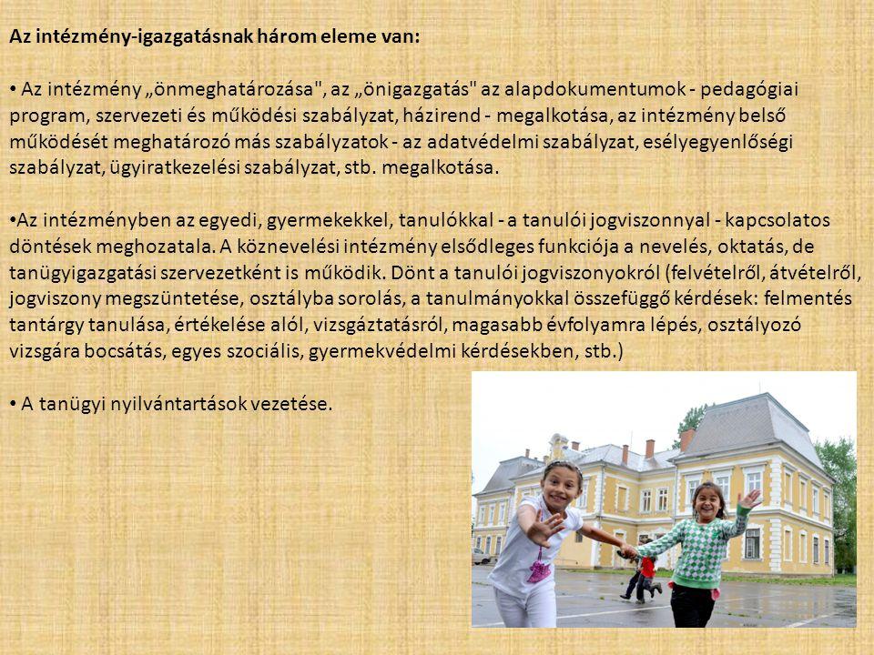 """Az intézmény-igazgatásnak három eleme van: • Az intézmény """"önmeghatározása"""