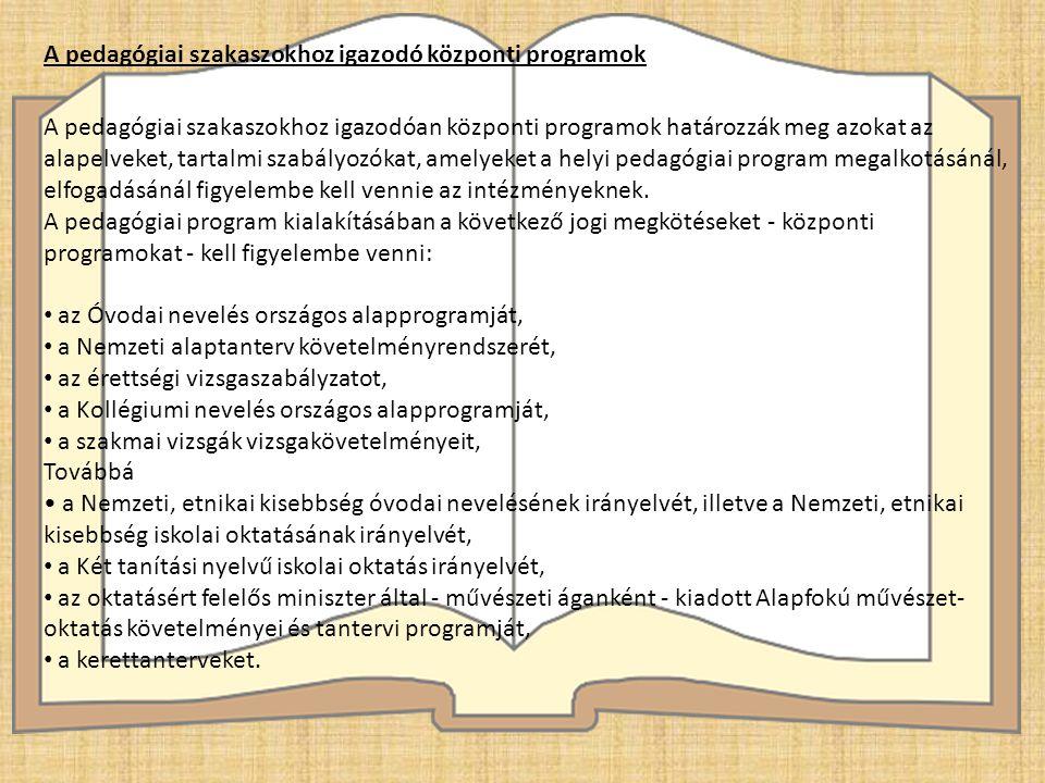 A pedagógiai szakaszokhoz igazodó központi programok A pedagógiai szakaszokhoz igazodóan központi programok határozzák meg azokat az alapelveket, tar