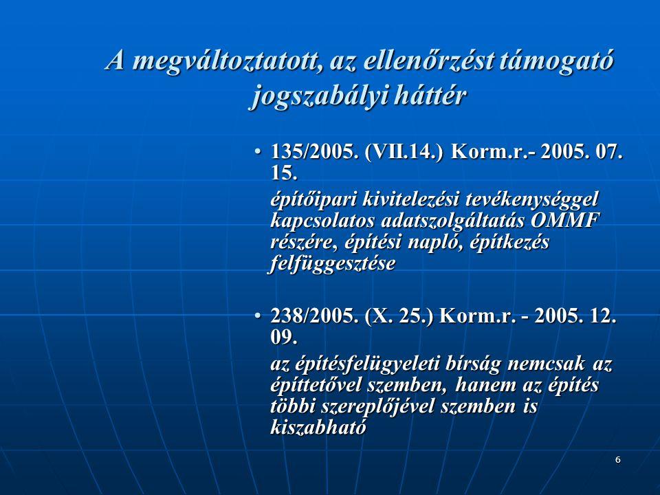 7 A megváltoztatott, az ellenőrzést támogató jogszabályi háttér •2003.