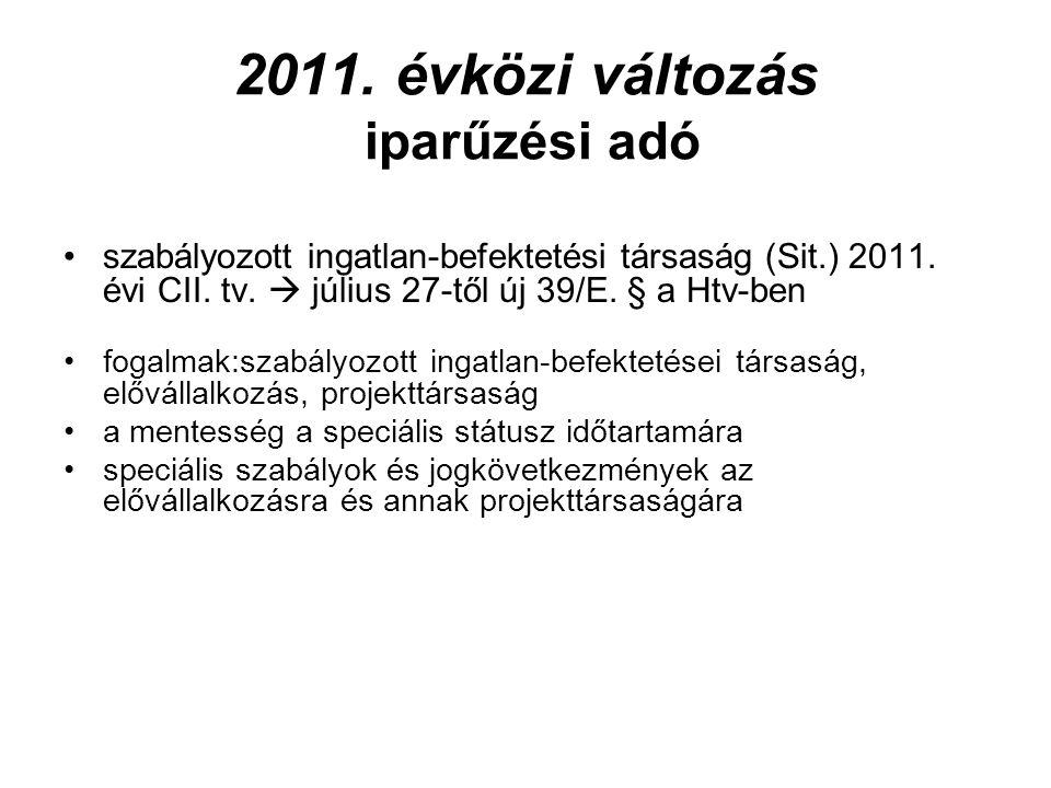 2012.évi változás helyi adók •a Htv. hatálya alá nem tartozó, ill.