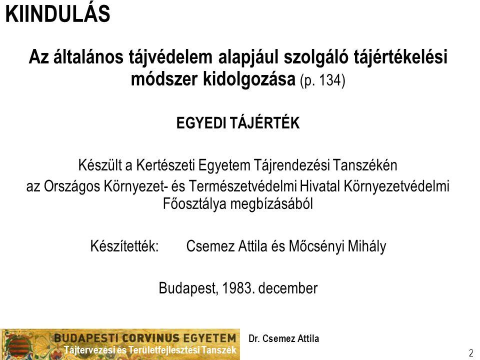 Tájtervezési és Területfejlesztési Tanszék Dr. Csemez Attila 2 KIINDULÁS Az általános tájvédelem alapjául szolgáló tájértékelési módszer kidolgozása (