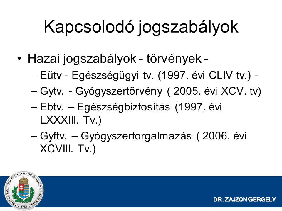 Kapcsolodó jogszabályok •Hazai jogszabályok - törvények - –Eütv - Egészségügyi tv. (1997. évi CLIV tv.) - –Gytv. - Gyógyszertörvény ( 2005. évi XCV. t