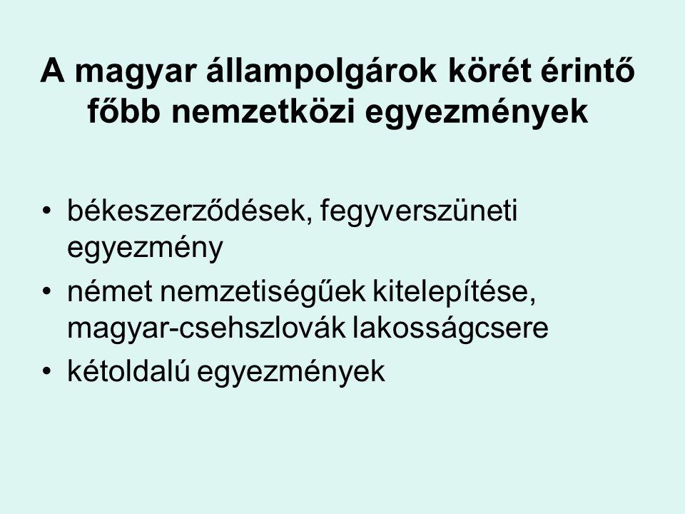 Állampolgársági ügytípusok •A magyar állampolgárság megszerzése - honosítás, visszahonosítás - nyilatkozatok  Visszaszerzés (megfosztott, elbocsátott, német kitelepített)  Magyarország területén született hontalan  1957.