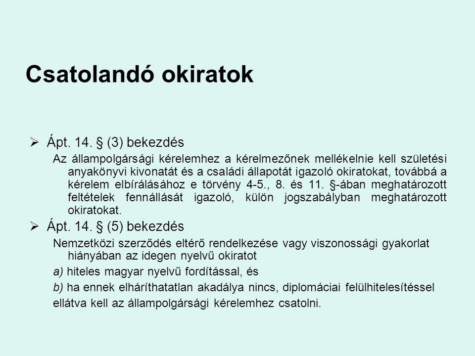 """""""Hagyományos honosítási jogcím feltételei """" Feltétel: •Magyarországon élő külföldi [Ápt."""