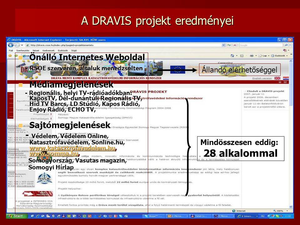 A DRAVIS projekt eredményei  Önálló Internetes Weboldal - RSOE szerverén, általuk menedzselten - RSOE szerverén, általuk menedzselten  Médiamegjelen