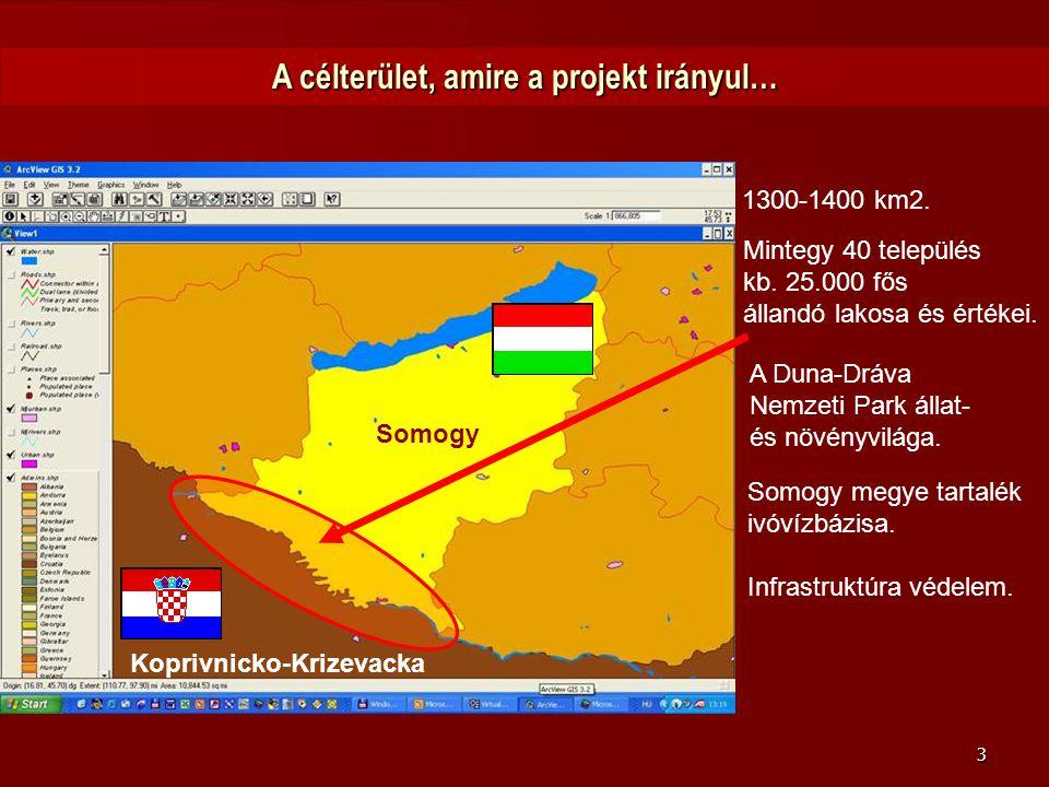 3 A célterület, amire a projekt irányul…. Mintegy 40 település kb. 25.000 fős állandó lakosa és értékei. Somogy Koprivnicko-Krizevacka A Duna-Dráva Ne
