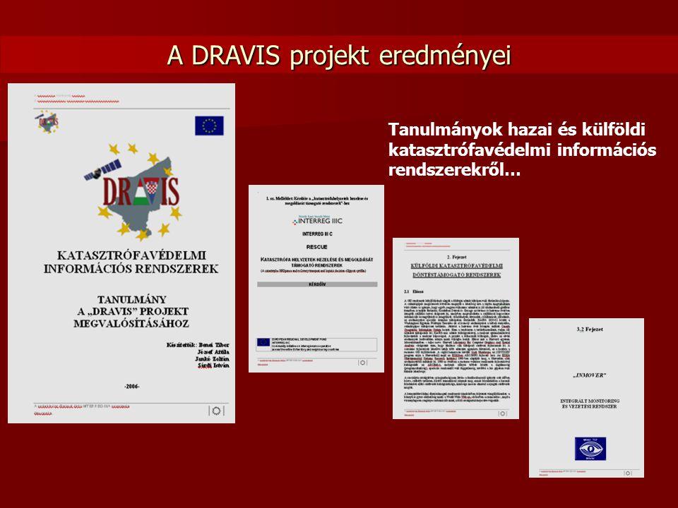 A DRAVIS projekt eredményei Tanulmányok hazai és külföldi katasztrófavédelmi információs rendszerekről…