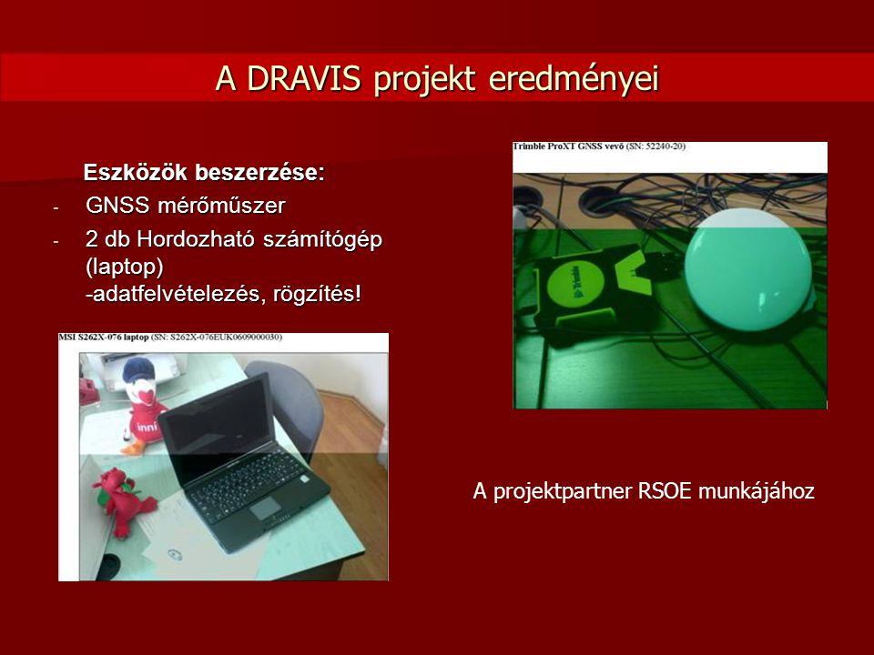 Eszközök beszerzése: Eszközök beszerzése: - GNSS mérőműszer - 2 db Hordozható számítógép (laptop) -adatfelvételezés, rögzítés! A projektpartner RSOE m
