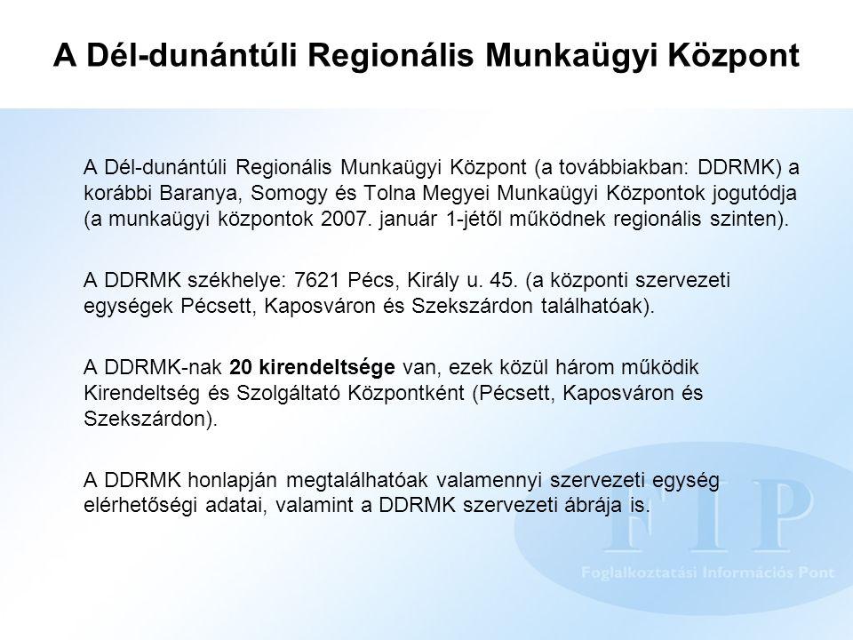 A Dél-dunántúli Regionális Munkaügyi Központ A Dél-dunántúli Regionális Munkaügyi Központ (a továbbiakban: DDRMK) a korábbi Baranya, Somogy és Tolna Megyei Munkaügyi Központok jogutódja (a munkaügyi központok 2007.