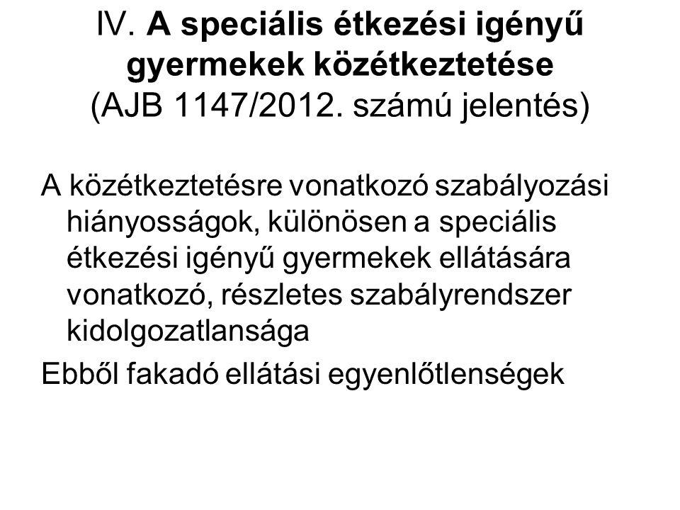 IV. A speciális étkezési igényű gyermekek közétkeztetése (AJB 1147/2012.