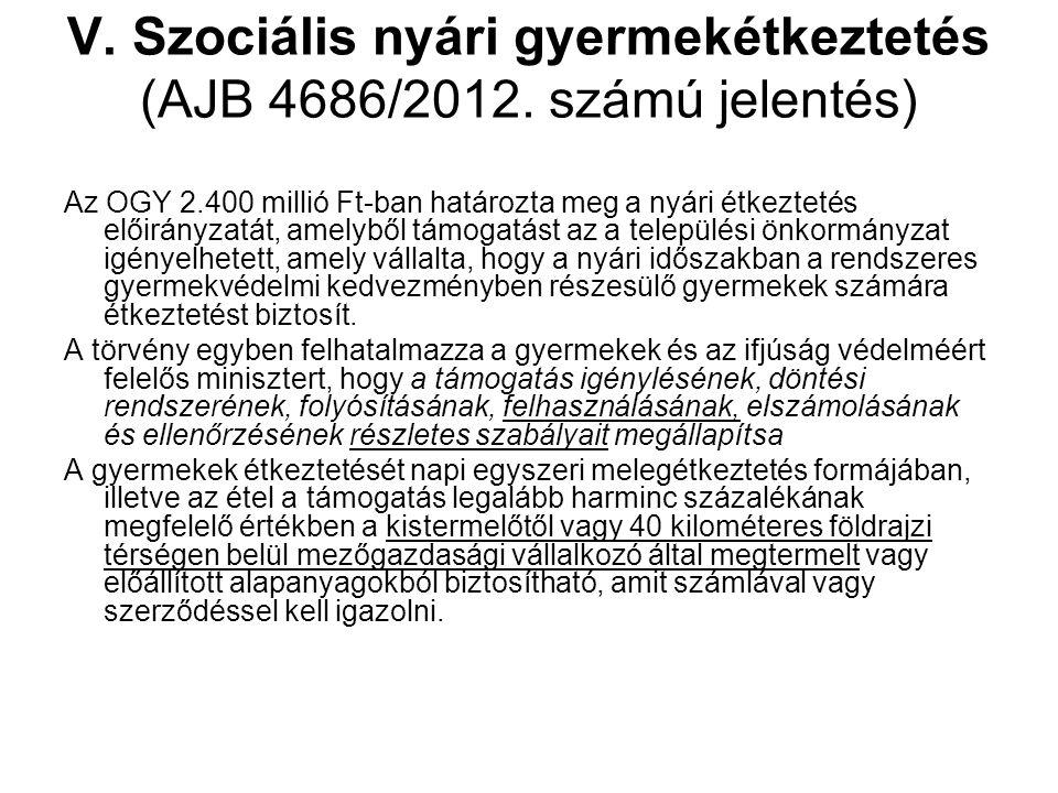 V. Szociális nyári gyermekétkeztetés (AJB 4686/2012.