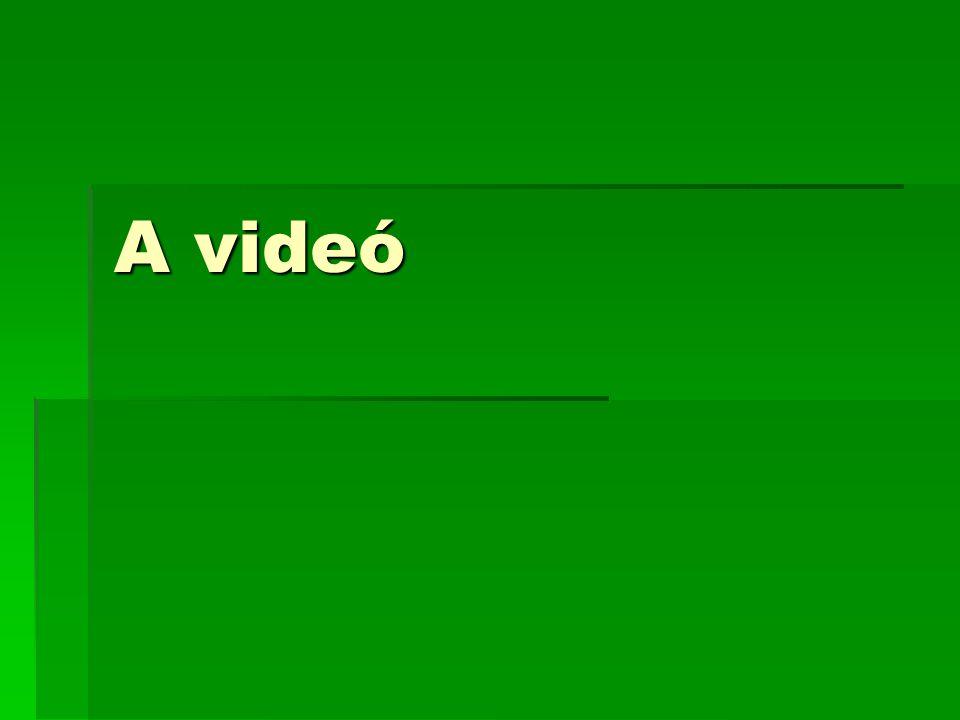 A videó