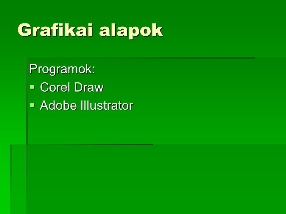 Programok:  Corel Draw  Adobe Illustrator