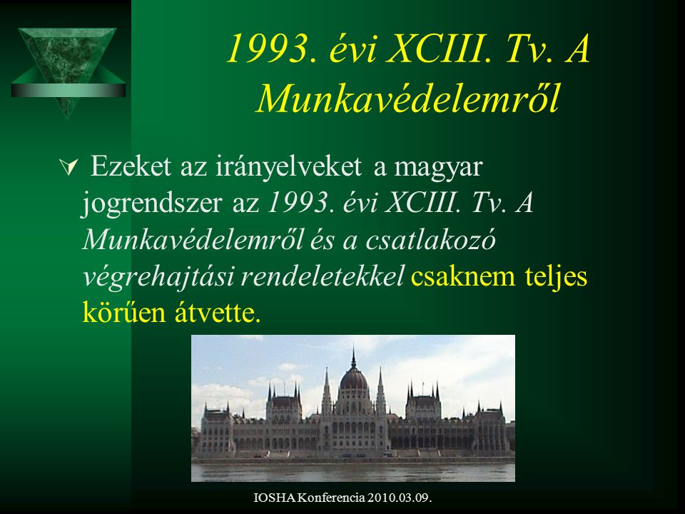 IOSHA Konferencia 2010.03.09. 1993. évi XCIII. Tv.