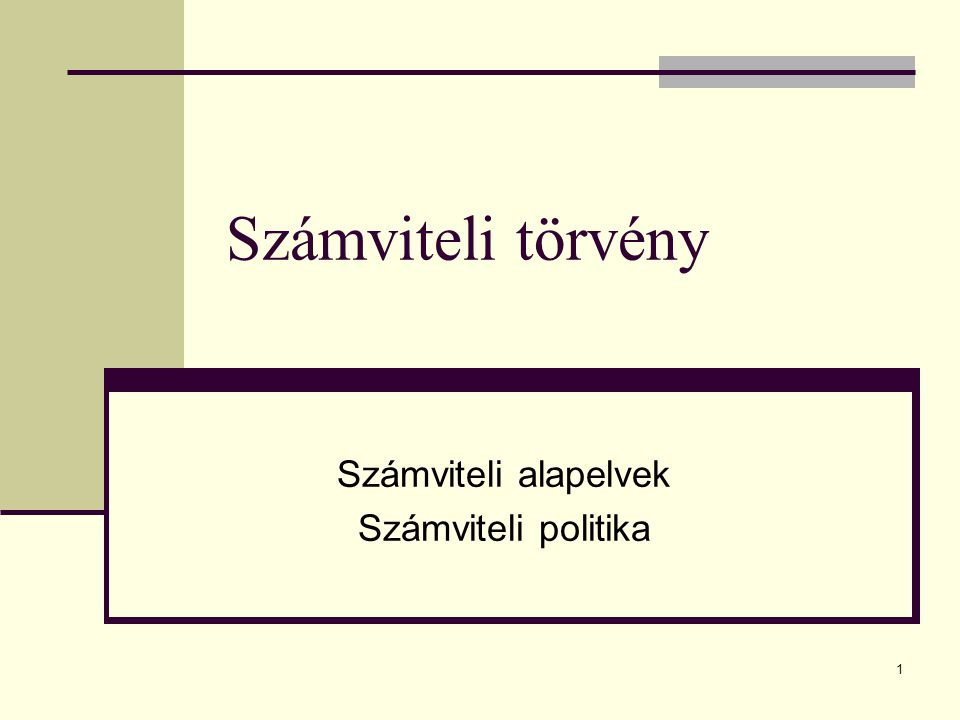 12 Számviteli törvény, számviteli alapelvek, számviteli politika 4.