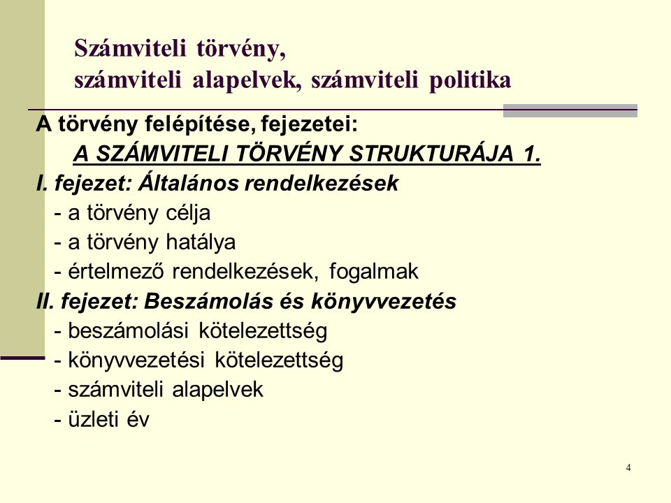 5 Számviteli törvény, számviteli alapelvek, számviteli politika III.